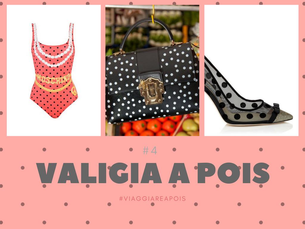 #ValigiaAPois: Luxury a Pois #4