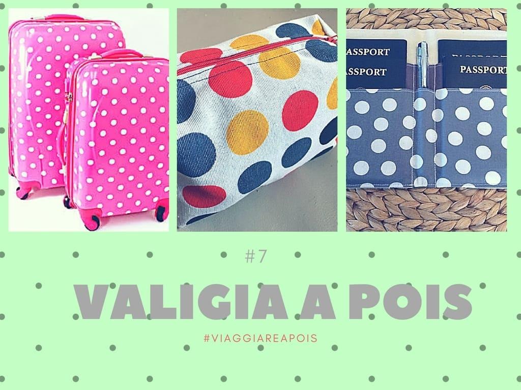 #ValigiaAPois: Valigie e accessori per un viaggio a pois